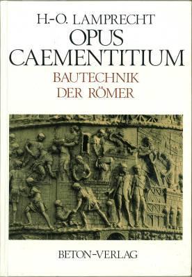 Opus Caementitium. Bautechnik der Römer.: Lamprecht, Heinz Otto: