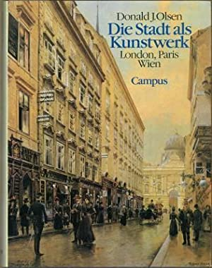 Die Stadt als Kunstwerk. London, Paris, Wien. (Übs. v. Niels Kadritzke).: Olsen, Donald J.: