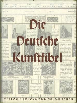 Die Deutsche Kunstfibel. Ein Führer durch die Geschichte der deutschen Kunst. Mit 187 Abbildungen ...