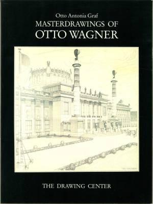 Masterdrawings of Otto Wagner. An Exhibition of: Wagner, Otto) -