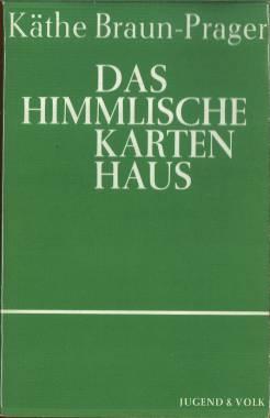 Das himmlische Kartenhaus. Gedichte, Prosa und Gedanken. Eingeleitet und ausgewählt von Johann...