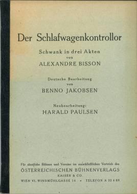 Der Schlafwagenkontrollor. Schwank in drei Akten. Deutsche Bearbeitung von Benno Jakobsen. ...