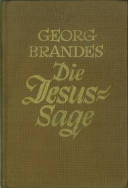 Die Jesus Sage. (Übs. von Erwin Magnus.): Brandes, Georg:
