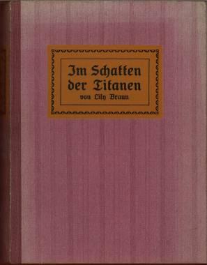 Im Schatten der Titanen. Ein Erinnerungsbuch an Baronin Jenny v. Gustedt. Mit vier Porträts und ...