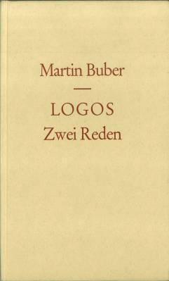 Logos. Zwei Reden.: Buber, Martin: