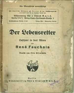 Der Lebensretter. Lustspiel in drei Akten. Deutsch von Otto Eisenschitz.: Eisenschitz, Otto Übs.) -...