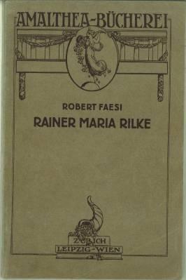 Rainer Maria Rilke.: Faesi, Robert: