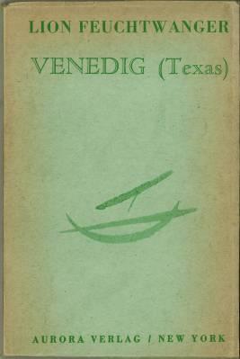 Venedig (Texas) und vierzehn andere Erzählungen.: Feuchtwanger, Lion: