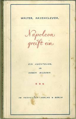 Napoleon greift ein. Ein Abenteuer in sieben Bildern.: Hasenclever, Walter: