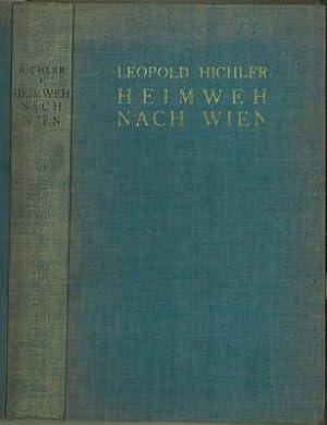 Heimweh nach Wien. Roman.: Hichler, Leopold (d.i. Leopold Ehrlich):