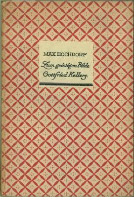 Zum geistigen Bilde Gottfried Kellers. (Mit einem Original-Holzschnitt von A. Segal 1918).: ...