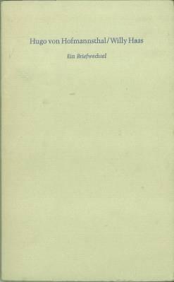 Hugo von Hofmannsthal / Willy Haas. Ein Briefwechsel. (Sonderdruck für die Freunde der ...