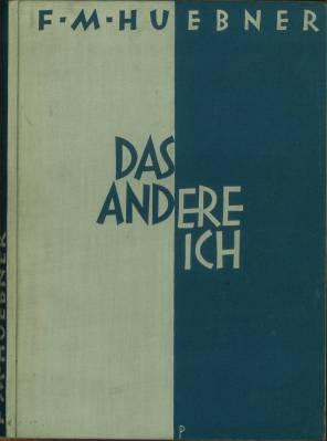 Das Andere Ich. Roman aus Paris.: Huebner, Friedrich Markus: