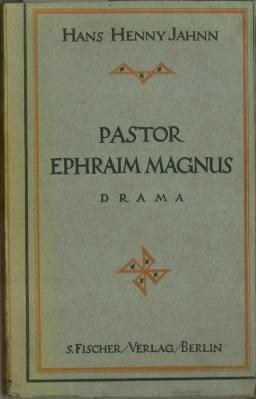 Pastor Ephraim Magnus. Drama.: Jahnn, Hans Henny: