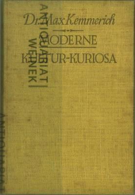 Moderne Kultur-Kuriosa. (Kultur-Kuriosa. Dritter Band).: Kemmerich, Max:
