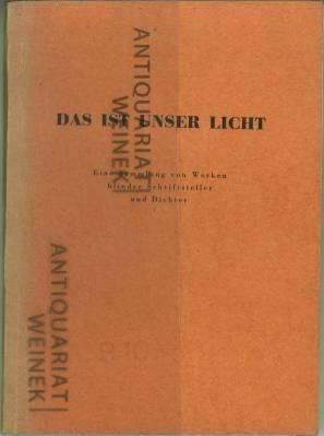 Das ist unser Licht. Eine Sammlung von Werken blinder Schriftsteller und Dichter. Zusammengestellt ...