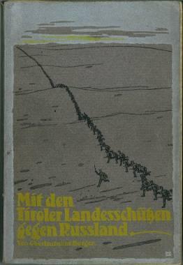 Mit den Tiroler Landesschützen gegen Rußland.: Burger, J.: