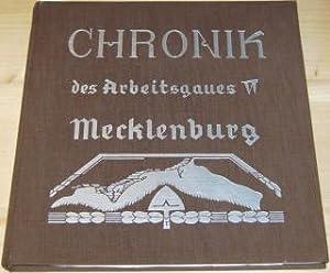 Chronik des Arbeitsgaues VI Mecklenburg. Herausgegeben von Generalarbeitsführer Schroeder, F&...