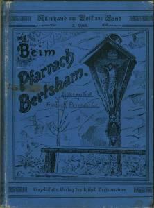 Beim Pfarrach in Bertsham. Bilder aus Tirol.: Pesendorfer, Friedrich (Hg.):