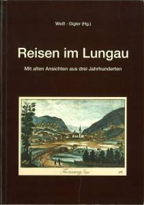 Reisen im Lungau. Mit alten Ansichten aus: Weiß, Alfred Stefan