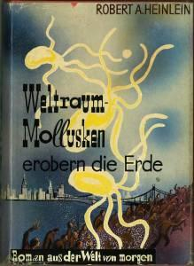 Weltraum-Mollusken erobern die Erde.: Heinlein, Robert A.: