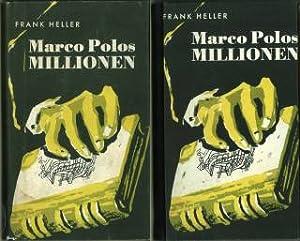 Marco Polos Millionen. Ein Abenteuerroman zwischen Psychoanalyse und Astrologie.: Heller, Frank: