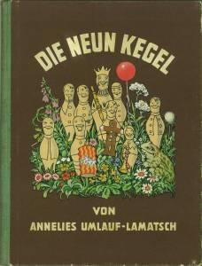 Die neun Kegel. Mit zahlreichen farbigen Illustrationen.: Umlauf-Lamatsch, Annelies: