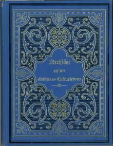 Streifzüge auf dem Gebiete des Culturlebens.: Cziglér von Veczse-Cappilleri, Hermine:
