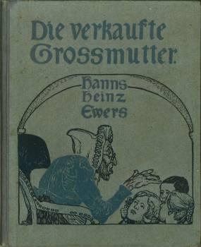 Die verkaufte Grossmutter.: Ewers, Hanns Heinz: