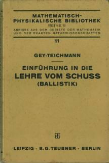 Einführung in die Lehre vom Schuss (Ballistik).: Gey, Karl -