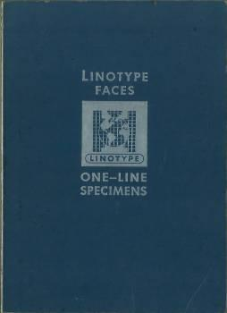 One-Line Specimens of Linotype Faces.