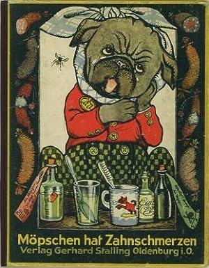 Möpschen hat Zahnschmerzen. Ein lustiges Hundebilderbuch. Verse von H. Ohlendorff. Bilder von ...
