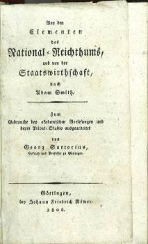 Von den Elementen des National-Reichthums, und von der Staatswirthschaft nach Adam Smith. Zum ...