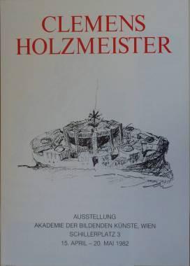 Clemens Holzmeister. Akademie der Bildenden Künste, Wien, Schillerplatz 3, 15. April - 20. Mai...