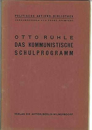 Das kommunistische Schulprogramm.: Rühle, Otto: