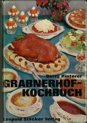 Grabnerhof-Kochbuch für Land und Stadt.: Hinterer, Betty:
