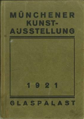 Münchener Kust-Ausstellung 1921 im Glaspalast veranstaltet von: Münchener Künstlergenossenschaft -
