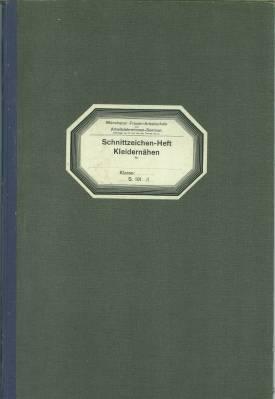 Schnittzeichen-Heft Weißnähen. Sowie Schnittzeichen-Heft Kleidernähen.: Münchener ...