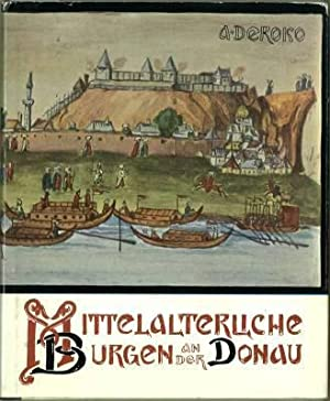 Mittelalterliche Burgen an der Donau.: Deroko, Aleksandar: