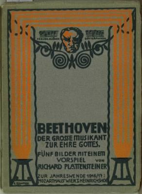 """Beethoven"""". Der große Musikant zur Ehre Gottes. Fünf Bilder mit einem Vorspiel.: ..."""