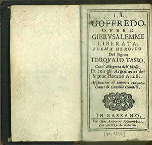 Il Goffredo, overo Gierusalemme Liberata, Poema Heroico.: Tasso, Torquato -