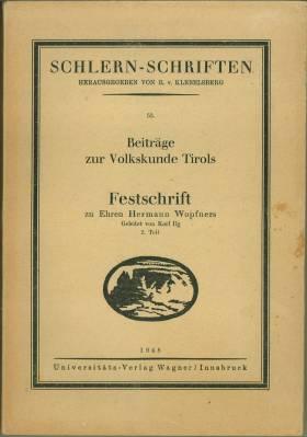 Beiträge zur Volkskunde Tirols. Festschrift zu Ehren: Klebelsberg, R. v.