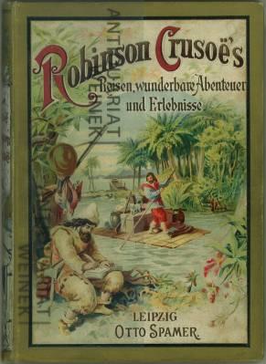 Robinson Crusoe's Reisen, wunderbare Abenteuer und Erlebnisse.: Defoe, Danie: