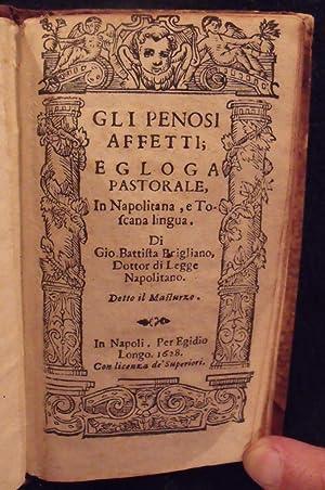 Gli Penosi Affetti; Egloga Pastorale.: Brigliano, Giovanni Battista.