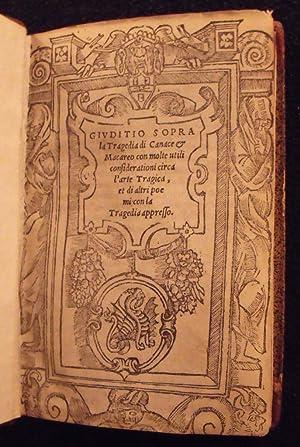 Givditio sopra la tragedia di Canace et Macareo con molte utili considerationi circa l'arte ...