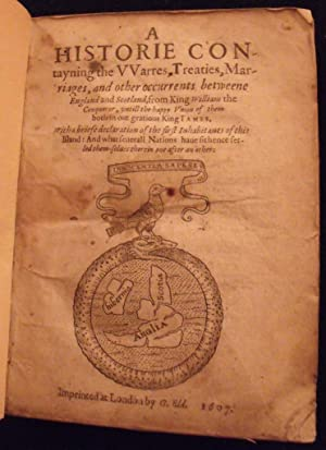 A historie contayning the vvarres, treaties, marriages, and other occurrents betweene England and ...