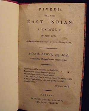 Rivers: or the East Indian: A comedy. In five acts. As performed at the Theatre-Royal, Drury-Lane.