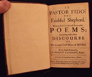 Il Pastor Fido: The Faithful Shepherd. With an Addition of divers other Poems: Concluding with a ...