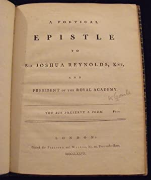 A poetical epistle to Sir Joshua Reynolds, Knt. and president of the Royal Academy.