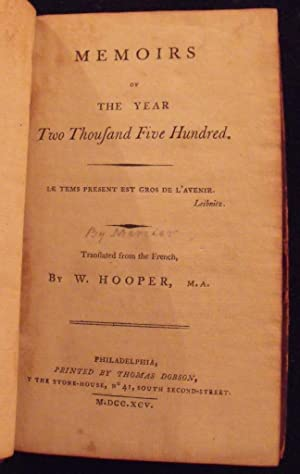 Memoirs of the Year Two Thousand Five Hundred. Tr. By W. Hooper.: Mercier, Louis Sébastien.